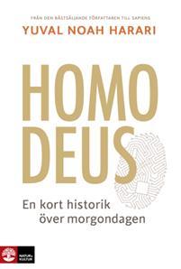 Yuval Noah Harari: Homo Deus : en kort historik över morgondagen